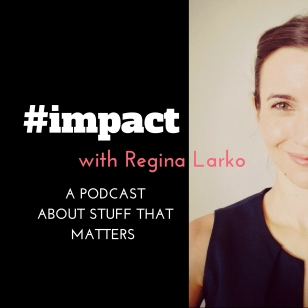 impact-Podcast-with-Regina-Larko-3000x3000